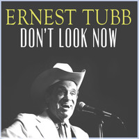 Ernest Tubb - Don't Look Now
