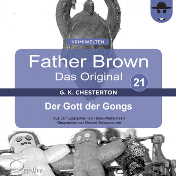 Michael Schwarzmaier - Father Brown 21 - Der Gott der Gongs (Das Original)