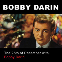 Bobby Darin - The 25th of December with Bobby Darin