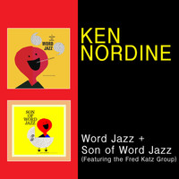 Ken Nordine - Word Jazz + Son of Word Jazz (feat. The Fred Katz Group)