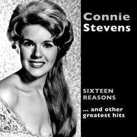 "Connie Stevens - ""Sixteen Reasons"" And Other Greatest Hits"