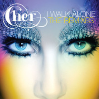Cher - I Walk Alone [Remixes]