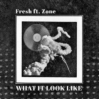 Fresh - What It Look Like (Explicit)
