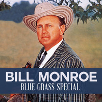 Bill Monroe - Blue Grass Special