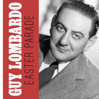Guy Lombardo - Easter Parade