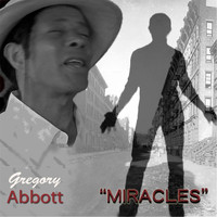 Gregory Abbott - Miracles