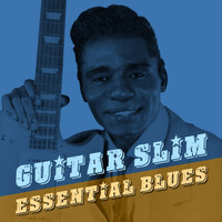 Guitar Slim - Essential Blues