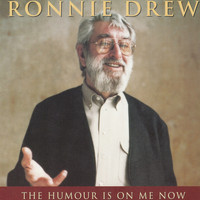 Ronnie Drew - The Humour Is On Me Now