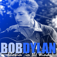 Bob Dylan - Blowin' in the Wind (Remastered)
