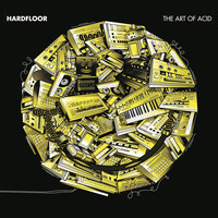 Hardfloor - The Art of Acid