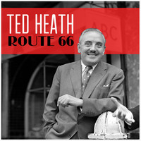 Ted Heath - Route 66