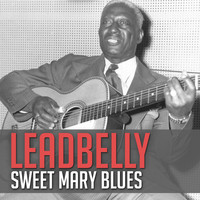 Leadbelly - Sweet Mary Blues