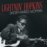 Lightnin' Hopkins - Short-Haired Woman