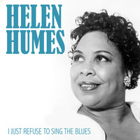 Helen Humes - I Just Refuse to Sing the Blues