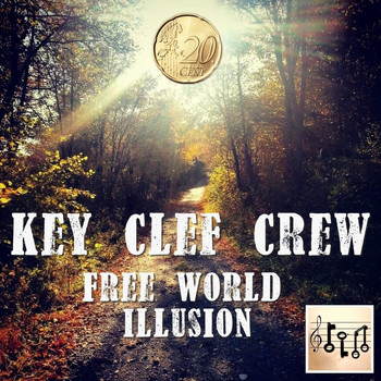 Key Clef Crew - Free World Illusion