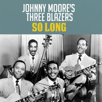 Johnny Moore's Three Blazers - So Long