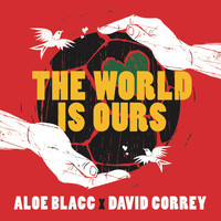 Aloe Blacc X David Correy - The World Is Ours (Coca-Cola 2014 World's Cup Anthem)