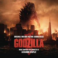 Alexandre Desplat - Godzilla (Original Motion Picture Soundtrack)
