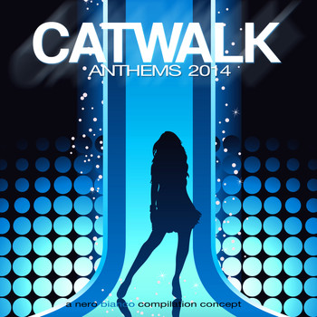 Various Artists - Catwalk Anthems 2014 (Explicit)