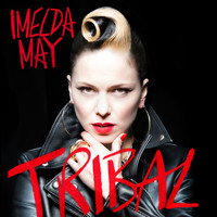 Imelda May - Tribal (Deluxe)