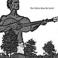 The Tallest Man On Earth - The Tallest Man On Earth