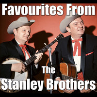 The Stanley Brothers - Favourites From The Stanley Brothers