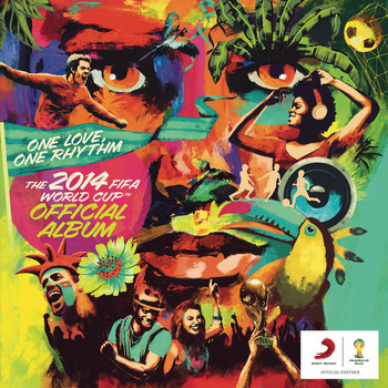 Various Artists - The 2014 FIFA World Cup Official Album: One Love, One Rhythm