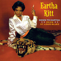 Eartha Kitt - Down to Eartha + St. Louis Blues (Bonus Track Version)