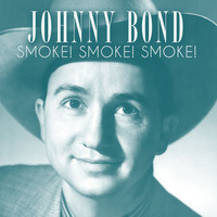 Johnny Bond - Smoke! Smoke! Smoke!