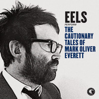 Eels - The Cautionary Tales Of Mark Oliver Everett (Deluxe Version)