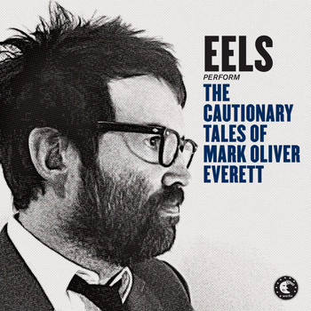 Eels - The Cautionary Tales Of Mark Oliver Everett (Bascombe Radio Mix)