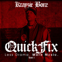 Krayzie Bone - QuickFix: Less Drama. More Music.