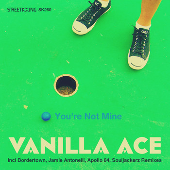 Vanilla Ace - You're Not Mine