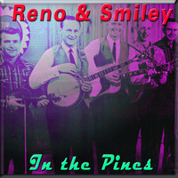 Reno & Smiley - In the Pines