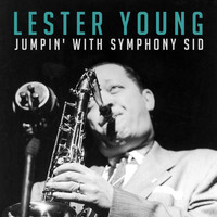Lester Young - Jumpin' with Symphony Sid