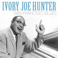Ivory Joe Hunter - San Franciso Blues