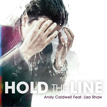 Andy Caldwell - Hold the Line [feat. Lisa Shaw]