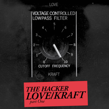 The Hacker - Zone 14: Love/Kraft, Pt. 1 - EP