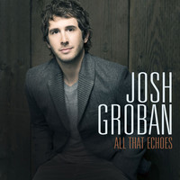 Josh Groban - All That Echoes [Deluxe]