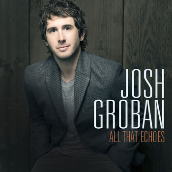 Josh Groban - All That Echoes (Deluxe)