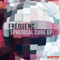 Frequenc - Spherical Cube EP
