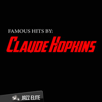 Claude Hopkins - Famous Hits by Claude Hopkins