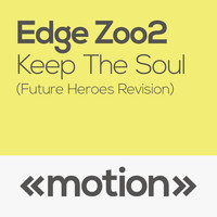 Edge Zoo2 - Keep the Soul