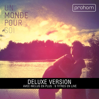 Prohom - Un monde pour soi (Deluxe Version)