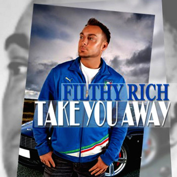Filthy Rich - Take You Away