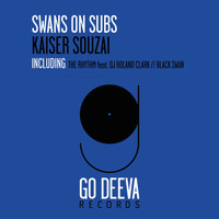 Kaiser Souzai - Swans On Subs