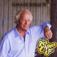 Rex Allen Jr - Garage Songs IV