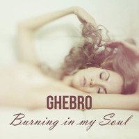 Ghebro - Burning in My Soul