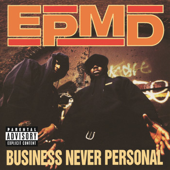EPMD - Business Never Personal (Explicit)