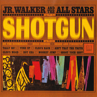Jr. Walker & The All Stars - Shotgun
